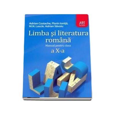 Limba si literatura romana manual pentru clasa a X-a - Autori - Adrian Costache, Florin Ionita, M. N. Lascar, Adrian Savoiu