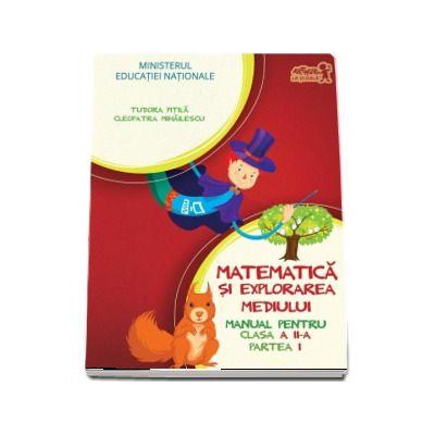 Matematica si explorarea mediului, manual pentru clasa a II-a - Partea a II-a - Contine editia digitala - Tudora Pitila si Cleopatra Mihailescu