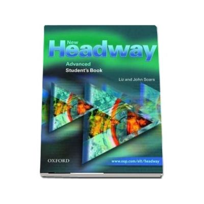 New Headway Advanced Students Book - Six-level general English course by Liz an Johm Soars