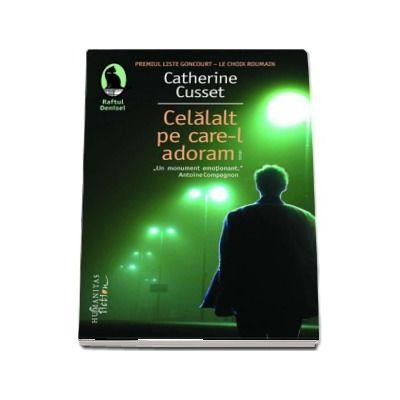 Celalalt pe care-l adoram de Catherine Cusset