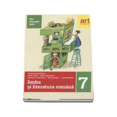 Limba si literatura romana pentru clasa a VII-a. Metoda STIU-DESCOPAR-APLIC de Florentina Samihaian (Editia 2017)