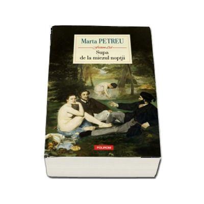 Supa de la miezul noptii (Marta Petreu)