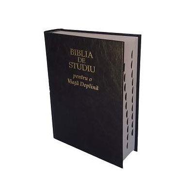 Biblia de studiu pentru o Viata Deplina - Coperta cartonata, neagra (Editie 2017)