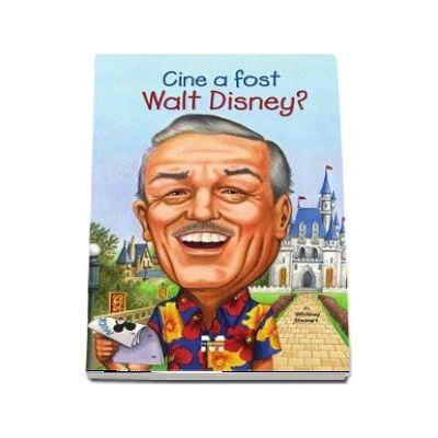 Whitney Stewart, Cine a fost Walt Disney? - Ilustratii de Nancy Harrison