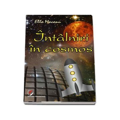 Intalniri in cosmos de Ella Mocanu