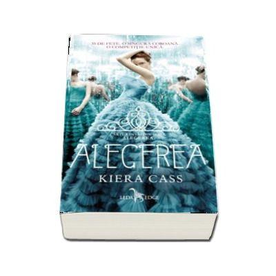 Alegerea de Kiera Cass - Volumul 1 din seria Alegerea
