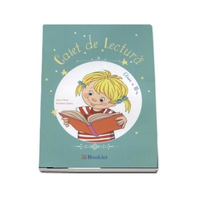 Caiet de lectura pentru clasa a III-a de Silvia Mihai (Editia a 2-a, revizuita 2016)