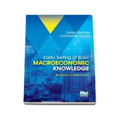 Easily Testing of Basic Macroeconomic Knowledge - Revisited and Added Edition - Oana Simona Caraman-Hudea