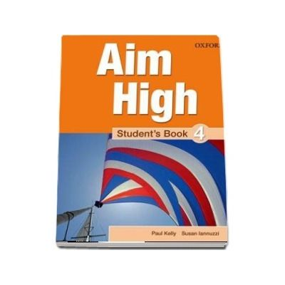 Curs de limba engleza Aim High 4 Students Book de Susan Iannuzzi