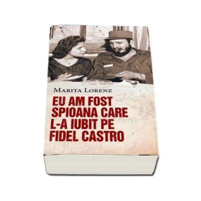 Image result for Marita Lorenz, Eu am fost spioana care l-a iubit pe Fidel Castro,