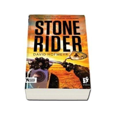 Stone Rider. Cursa pentru speranta. Pentru dragoste. Pentru razbunare de David Hofmeyer