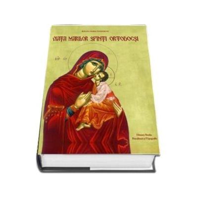 Viata marilor sfinti ortodocsi de Roxana Maria Teodorine