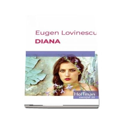Diana de Eugen Lovinescu - Colectia Hoffman esential 20