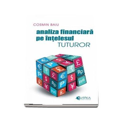 Analiza financiara pe intelesul tuturor de Cosmin Baiu