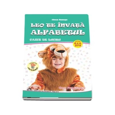 Leo te invata Alfabetul, caiet de lucru pentru clasa pregatitoare - Colectia Leo te invata (Editia 2018) - Ilinca Neacsu