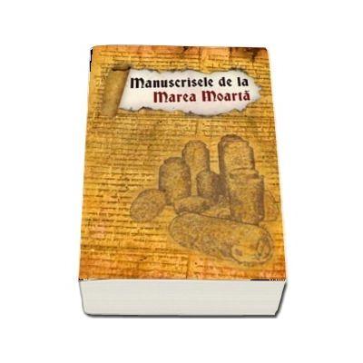 Manuscrisele de la Marea Moarta - Editia 2018