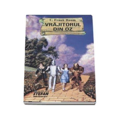 Vrajitorul din Oz de Frank L. Baum - Colectia Cartile de aur ale copilariei