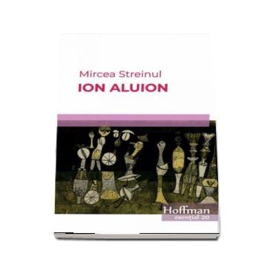 Ion Aluion. Colectia Esential 20 - Mircea Streinul