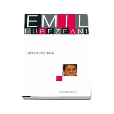 Opera poetică de Emil Hurezeanu