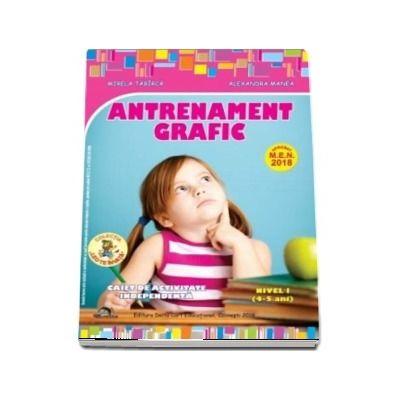 Antrenament grafic. Nivel I, 4-5 ani - Mirela Tabirca, Alexandra Manea