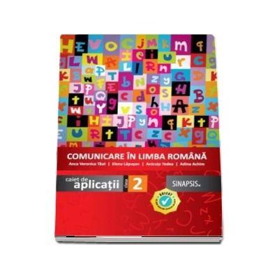 Comunicare in limba romana - Caiet de aplicatii pentru clasa a II-a, editia 2016 (Anca Veronica Taut)