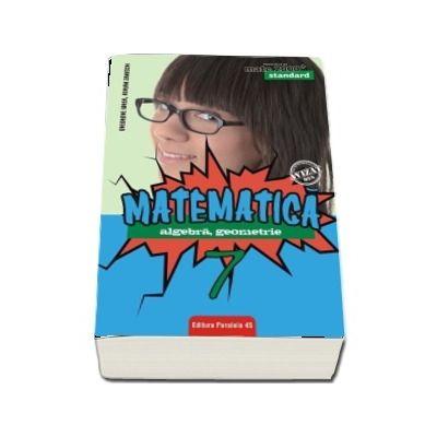 Mate 2000 pentru clasa a VII-a. STANDARD. Matematica - Algebra, geometrie (Editie 2018)