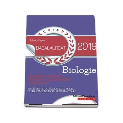 Liliana Pasca - Biologie Bacalaureat 2019. Anatomie si fiziologie, genetica si ecologie umana, clasele XI-XII - 45 de teste dupa modelul M. E. N. cu bareme de evaluare si notare