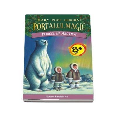 Mary Pope Osborne - Pericol in Arctica - Seria Portalul Magic (Nr. 12)