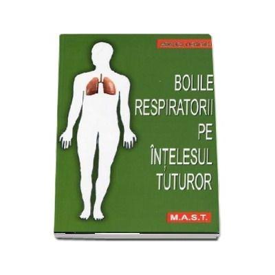 Bolile respiratorii pe intelesul tuturor (Editia a 2-a)