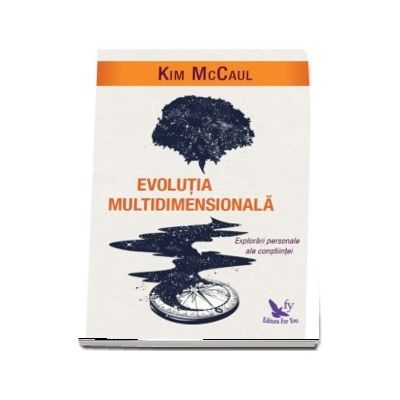 Mariana Lungu - Evolutia multidimensionala. Explorari personale ale constiintei