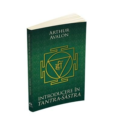 Introducere in Tantra Sastra (Arthur Avalon)