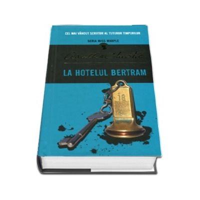 Agatha Christie, La hotelul Bertram - Seria Miss Marple (Editie Hardcover)
