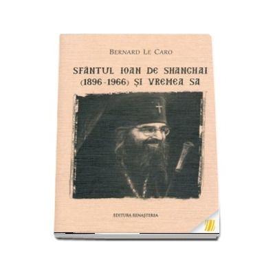 Sfantul Ioan de Shanghai (1896-1966) si vremea sa