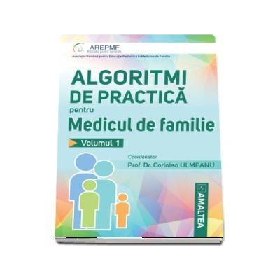 Algoritmi de practica pentru medicul de familie - Coriolan Ulmeanu