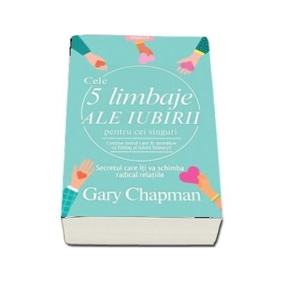 Cele cinci limbaje ale iubirii pentru cei singuri (Gary Chapman)