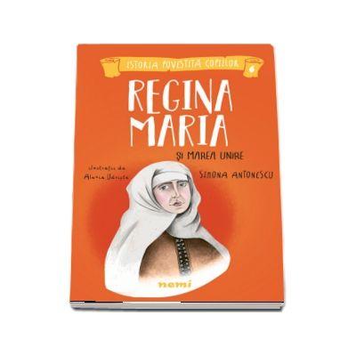 Regina Maria si Marea Unire (Simona Antonescu)