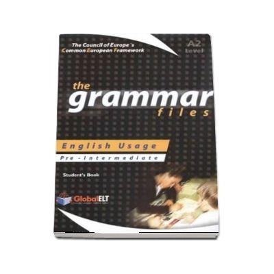 The Grammar Files. English Usage, Students Book, Pre-Intermediate A2