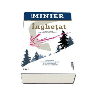 Bernard Minier, Inghetat - Primul volum din seria Martin Servaz