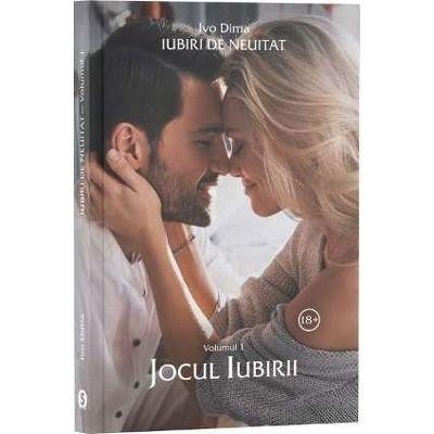 Iubiri de neuitat. Volumul I, jocul iubirii (Ivo Dima)