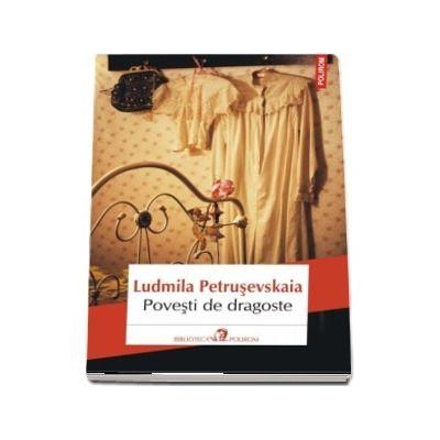 Povesti de dragoste (Liudmila Petrusevskaia)