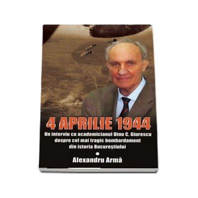 4 aprilie 1944 de Alexandru Arma