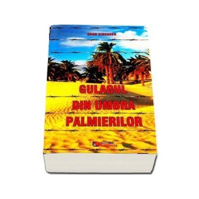 Gulagul din umbra palmierilor