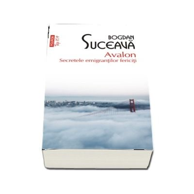 Bogdan Suceava, Avalon. Secretele emigrantilor fericiti (editie de buzunar)