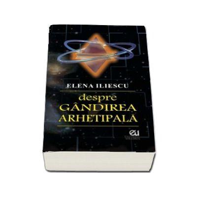 despre GANDIREA ARHETIPALA