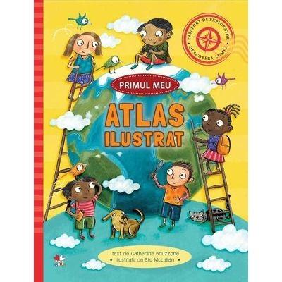 Primul meu atlas ilustrat (Catherine Bruzzone)