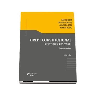Drept constitutional. Institutii si proceduri. Caiet de seminar - Editia a 4-a