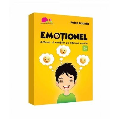 Emotionel. Dictionar al emotiilor pe intelesul copiilor - Petra Boanta