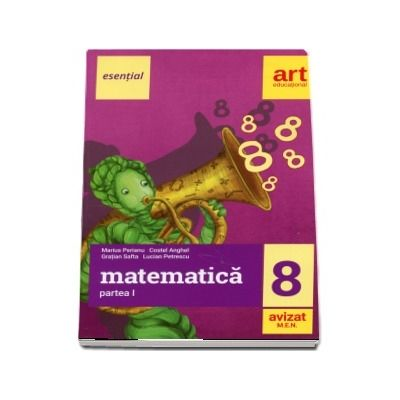 Esential de matematica pentru clasa a VIII-a. Partea I