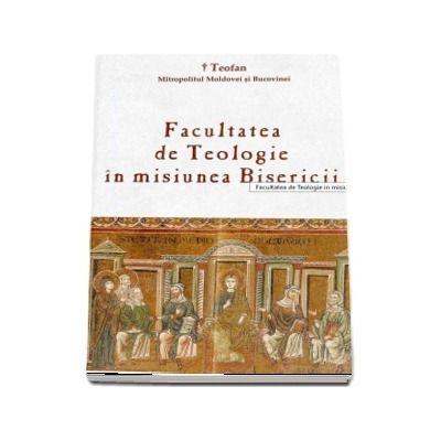 Facultatea de Teologie in misiunea Bisericii (Mada Teofan)