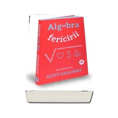 Algebra fericirii de Scott Galloway